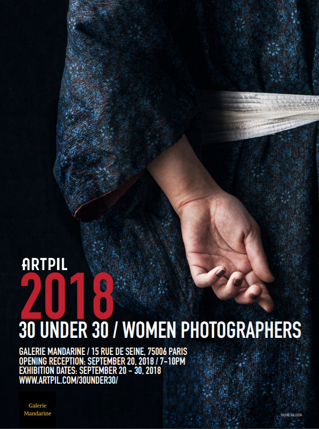 ARTPIL's 30 Under 30 Women Photographers / 2018 Paris Exhibition