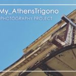 PHOTOGRAPHY PROJECT – #My_AthensTrigono