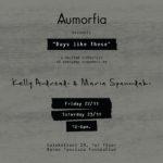 """Κέλλυ Ανδρεάδη – Μαρία Σπανουδάκη: """"DAYS like THESE"""" στην Aumorfia"""