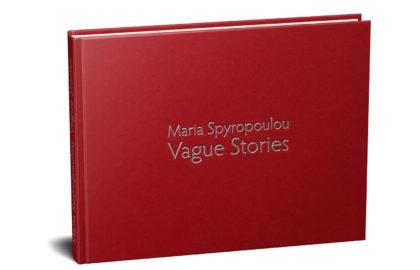 """Μαρία Σπυροπούλου: """"Vague Stories"""""""