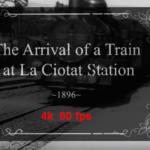 """Το βίντεο """"Arrival of a Train at La Ciotat"""" των αδερφών Lumière του 1896 σε ποιότητα 4k 60fps"""
