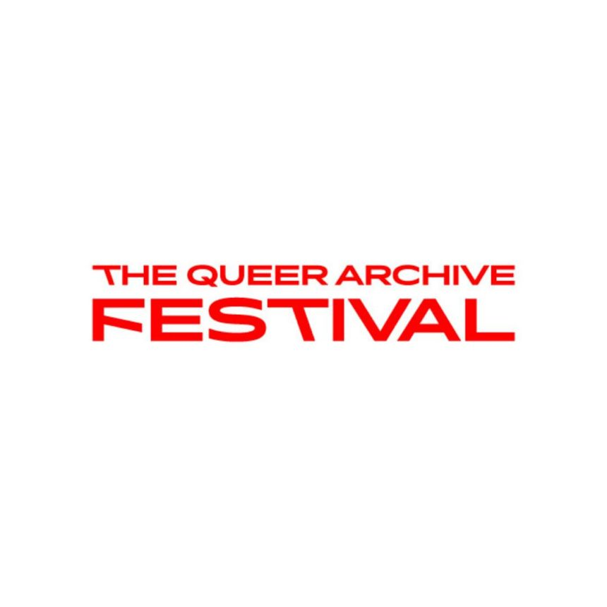 The Queer Archive Festival / Exhibition Openings