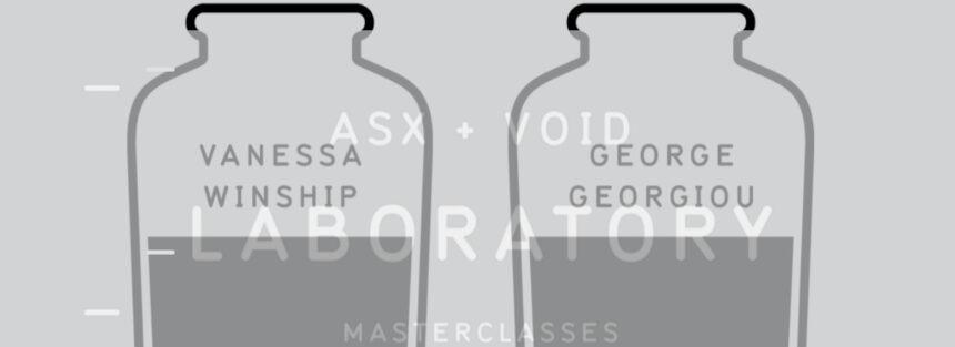 Vanessa Winship & George Georgiou at Void | ASX + VOID Laboratory new MasterClass