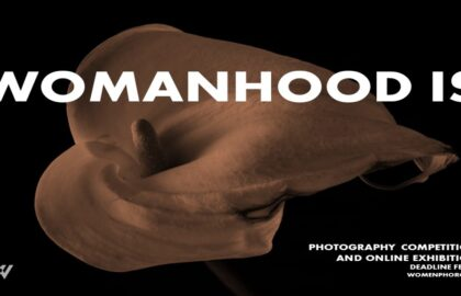 WOMANHOOD IS – Κάλεσμα συμμετοχής σε διαδικτυακή έκθεση φωτογραφίας