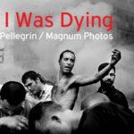 Paolo Pellegrin - As I was Dying | Ο τιμώμενος φωτογράφος του Athens Photo World 2021 στο ΚΠΙΣΝ
